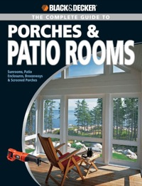 Black & Decker The Complete Guide to Porches & Patio Rooms              by             Phil Schmidt