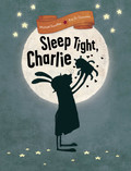 Sleep Tight, Charlie 9781616896676