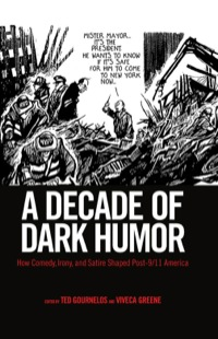 A Decade of Dark Humor              by             Ted Gournelos