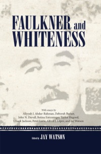 Faulkner and Whiteness              by             Jay Watson