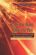 Spark the Brain, Ignite the Pen (SECOND EDITION): Quick Writes for Kindergarten Through High School Teachers and Beyond 9781617353178