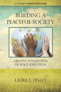 Building a Peaceful Society: Creative Integration of Peace Education 9781617354588