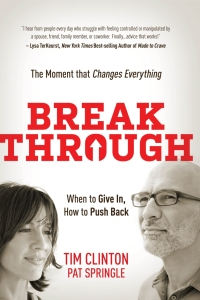 Break Through              by             Tim Clinton; Pat Springle