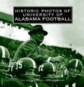 Historic Photos of University of Alabama Football 9781618584434