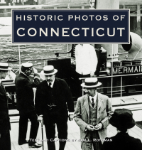 Historic Photos of Connecticut              by             Sam L. Rothman