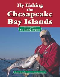 Fly Fishing the Chesapeake Bay Islands              by             Beau Beasley