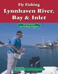 Fly Fishing Lynnhaven River, Bay & Inlet              by             Beau Beasley