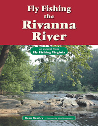 Fly Fishing the Rivanna River              by             Beau Beasley
