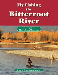 Fly Fishing the Bitterroot River              by             Brian Grossenbacher