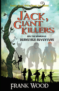 Jack, the Giant Killers and the Bodacious Beanstalk Adventure 9781619336148