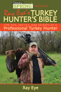Ray Eye's Turkey Hunting Bible 9781620871188