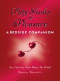 Fifty Shades of Pleasure: A Bedside Companion 9781620873434