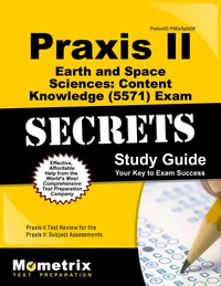 Praxis II Earth and Space Sciences: Content Knowledge (5571) Exam Secrets Study Guide              by             Praxis II Exam Secrets Test Prep Staff