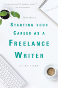 Starting Your Career as a Freelance Writer 9781621535591