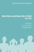 Bad Girls and Boys Go to Hell (or not) 9781621895312