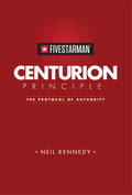 Centurion Principle: The Protocol of Authority 9781624230806