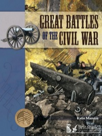 Great Battles of the Civil War              by             Katie Marsico