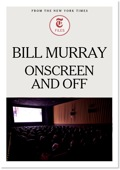 Bill Murray - Onscreen and Off 9781625393463