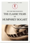 New York Times Film Reviews: The Classic Films of Humphrey Bogart 9781625398864
