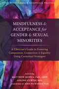 Mindfulness and Acceptance for Gender and Sexual Minorities 9781626254305