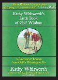 Kathy Whitworth's Little Book of Golf Wisdom 9781626367968