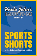 Uncle John's Facts to Go Sports Shorts 9781626862371