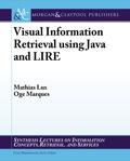 Visual Information Retrieval using Java and LIRE 9781627051941