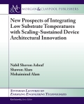 New Prospects of Integrating Low Substrate Temperatures with Scaling-Sustained Device Architectural Innovation 9781627058551