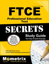 FTCE Professional Education Test Secrets Study Guide              by             FTCE Exam Secrets Test Prep Staff