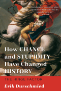 How Chance and Stupidity Have Changed History 9781628726442