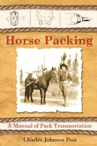 Horse Packing              by             Charles Johnson Post