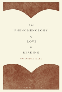 The Phenomenology of Love and Reading              by             Cassandra Falke