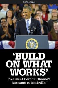 Build on What Works: President Barack Obama's Message to Nashville