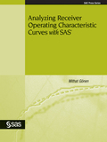 Analyzing Receiver Operating Characteristic Curves with SAS 9781629597966