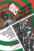Look for Me in the Whirlwind: From the Panther 21 to 21st-Century Revolutions 9781629634074
