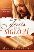 Jesús en el siglo 21 / Jesus in the 21st Century - Madiel Narvaez