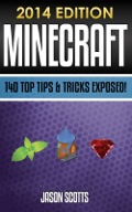 Minecraft: 140 Top Tips & Tricks Exposed! 9781630227067