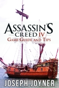Assassin's Creed 4 Game Guide and Tips 9781630228385