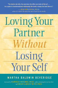 Loving Your Partner Without Losing Your Self              by             Martha Beveridge