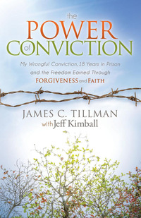 The Power of Conviction              by             James C. Tillman