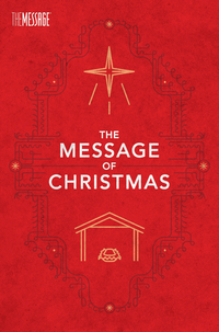 The Message of Christmas, Campaign Edition              by             Eugene H. Peterson