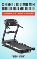 Is Buying A Treadmill More Difficult Than