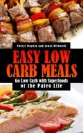 Easy Low Carb Meals: Go Low Carb with Superfoods or the Paleo Life 9781631878503