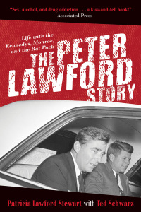 The Peter Lawford Story              by             Patricia Lawford Stewart; Ted Schwarz