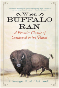 When Buffalo Ran: A Frontier Classic of Childhood on the Plains 9781632207692