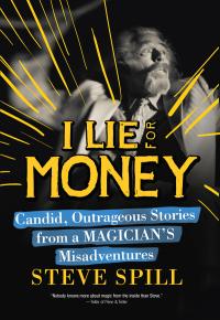 I Lie for Money              by             Steve Spill