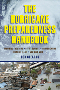 The Hurricane Preparedness Handbook              by             Bob Stearns