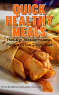 Quick Healthy Meals: Healthy Mediterranean Food and the Detox Diet 9781632875419