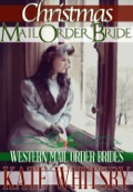 Christmas Mail Order Bride: Western Mail Order Brides 9781632877130