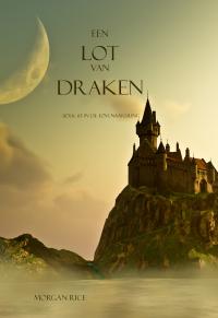 Een Lot Van Draken (Boek #3 In De Tovenaarsring)              by             Morgan Rice